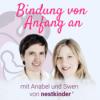 Bindung von Anfang an | Der Podcast für Schwangerschaft, Geburt, Babyzeit und Pränatalpsychologie