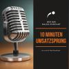 10 Min. Umsatzsprung - Der B2B Sales Podcast | Marketing | Vertrieb | Verkauf Download