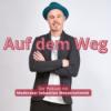 Auf dem Weg - der Podcast mit Moderator Sebastian Messerschmidt Download