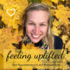 Feeling Uplifted Podcast Download
