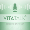 VITATALK – der PraxisVITA Podcast – meinpodcast.de Download