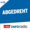 Abgedreht | Inforadio Podcast Download
