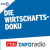 Die Wirtschaftsdoku | Inforadio Podcast Download