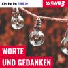 Worte und Gedanken | SWR3 Podcast Download