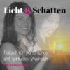 Licht & Schatten - Podcast für persönliches und spirituelles Wachstum Download