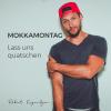 Mokkamontag Podcast Download