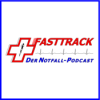 Fasttrack - Der Notfallpodcast Podcast Download