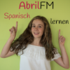 Spanisch mit AbrilFM lernen