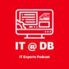IT@DB - IT Experts Podcast