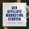 Der Affiliate Marketing Starter