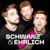 schwanz & ehrlich Podcast Download