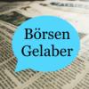Börsen Gelaber Podcast Download