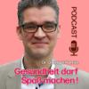 Gesundheit darf Spaß machen! Podcast Download