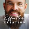 Effortless Creation - Business für eine neue Zeit.