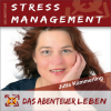 Das Abenteuer Stressmanagement Podcast Download