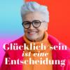 Glücklich sein ist eine Entscheidung – der Greta-Silver-Podcast