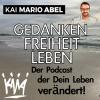GEDANKEN FREIHEIT LEBEN - der Podcast der Dein Leben verändert Download