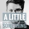 A Little Something. Ein Podcast über Musik.