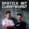 Spätzle mit Currywurst Podcast Download