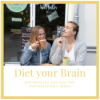 Diet your Brain Podcast Download