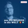 Aus Ostbelgien in die Welt Podcast Download