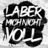 LABER MICH NICHT VOLL Podcast Download