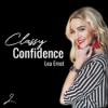 Classy Confidence - Dein Podcast für mehr Female Empowerment im Leben und Business