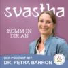 Svastha - Komm in dir an | Dr. Petra Barron Podcast Download