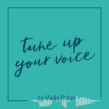 tune up your voice Podcast Download