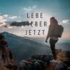Lebe Lieber jetzt Podcast Download