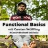 Functional Basics • #GesundheitIstFürAlleDa mit Carsten Wölffling • Gesundheit Bewusstsein Freiheit