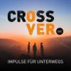 crossover - Impulse für unterwegs Podcast Download