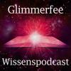 Glimmerfee - Der Wissenspodcast Podcast Download