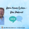 Dein neues Leben - Der Podcast