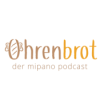 Ohrenbrot - der mipano podcast