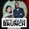 AWKWARD BRUNCH Podcast Download