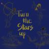 Turn The Stars Up