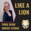 LIKE A LION. Finde deine innere Stärke! Podcast Download
