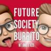Future Society Burrito Podcast Download