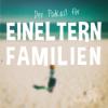 Der Podcast für Einelternfamilien