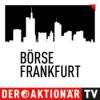 AKTIONÄR TV Börse Frankfurt Podcast Download