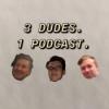 3 Dudes 1 Podcast Download