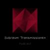 Subraum Transmissionen Podcast Download
