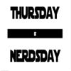 thursdayisnerdsday