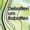Debatten um Rabatten