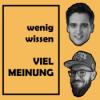 Wenig Wissen - Viel Meinung Podcast Download