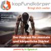 kopfundkörper - mehr als Mentaltraining Podcast Download
