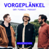 Vorgeplänkel - der Fußball-Stammtisch Podcast Download