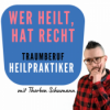 Wer heilt, hat recht - Traumberuf Heilpraktiker Podcast Download