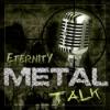Eternity Metal Talk